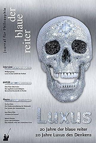 Der Blaue Reiter. Journal für Philosophie / Luxus: 20 Jahre der blaue reiter – 20 Jahre Luxus des