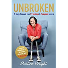 Unbroken: My story of survival from 7/7 Bombings to Paralympic success (English Edition)