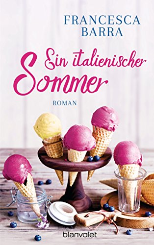 Ein italienischer Sommer: Roman (Küche Insel-restaurants)