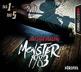Hörbuch - Ivar Leon Menger - Monster 1983: Tag 1-Tag 5