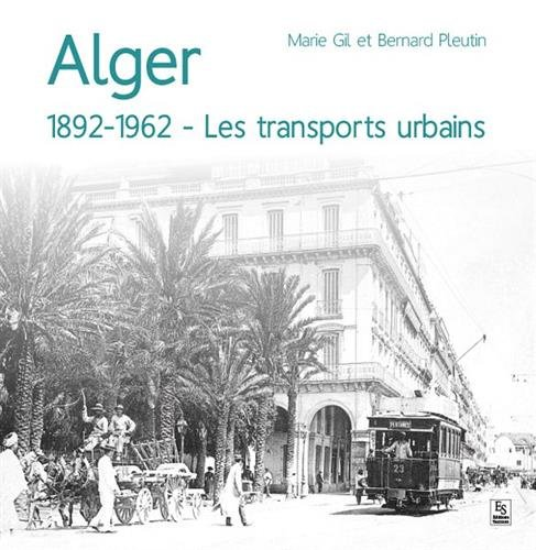 Alger, 1892-1962 - Les transports urbains