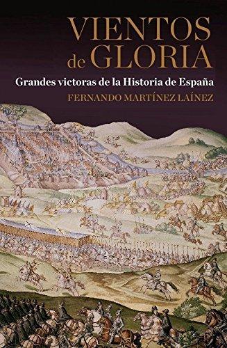 Descargar Libro Vientos de gloria: Grandes victorias de la Historia de España (ESPASA FORUM) de Fernando Martínez Laínez