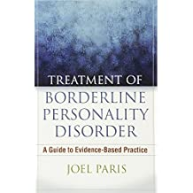Treatment of Borderline Personality Disorder: A Guide to Evidence-Based Practice