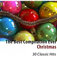 Christmas (The Best Compilation Ever) [30 Classic Hits]