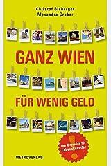 Ganz Wien für wenig Geld: Der Cityguide für Lebenskünstler Taschenbuch