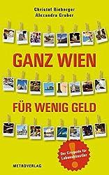 Ganz Wien für wenig Geld: Der Cityguide für Lebenskünstler