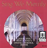 Sing We Merrily: Choral Music from St. John's Episcopal Cathedral, Denver [Import allemand]