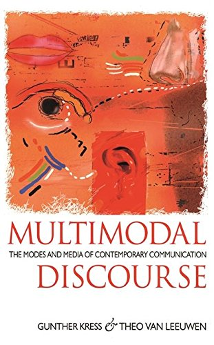 Multimodal Discourse: The Modes and Media of Contemporary Communication (Hodder Arnold Publication) por Gunther Kress
