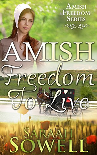 Amish Freedom To Live Amish Romance Amish Freedom Series Book 3