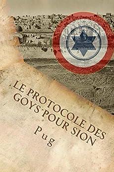 Le Protocole des Goys pour Sion: L'infâme complot secret des non-juifs pour défendre