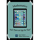 Mathematics: Ain't There an App for That? (English Edition)