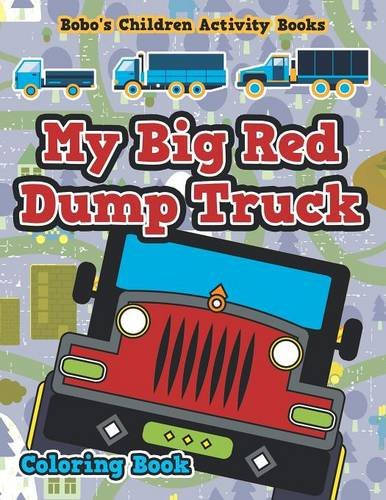 My Big Red Dump Truck Coloring Book (Dump Truck Red)