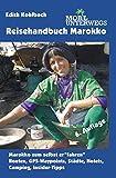 Band 3: Reisehandbuch Marokko: Marokko zum selbst erfahren: Routen, GPS-Waypoints, Städte, Hotels, Camping, Insider-Tipps (mobil unterwegs)