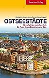 Ostseestädte - Kreuzfahrten zwischen Kiel, St. Petersburg, Stockholm und Oslo (Trescher-Reihe Reisen)