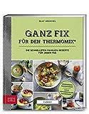 Yummy! Ganz fix für den Thermomix: Die schnellsten Familien-Rezepte für jeden Tag