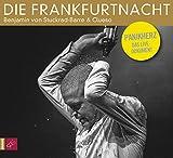 Die Frankfurtnacht: Panikherz. Das Live-Dokument