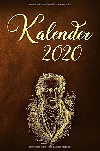 Kalender 2020: Wochenkalender mit Zitaten von Johann Wolfgang von Goethe und Auszügen aus seinen Gedichten