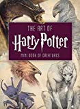 The Art of Harry Potter - Mini Book of Creatures