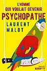 L'homme qui voulait devenir psychopathe par Malot