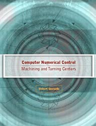 Computer Numerical Control: Machining and Turning Centers by Robert Quesada (2004-05-28)