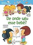 De Onde Saiu Esse Bebê? - Coleção Biblioteca de Iniciação Sexual (Em Portuguese do Brasil)