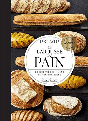 Le Larousse du Pain par Eric Kayser