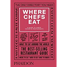 Where Chefs Eat: A Guide to Chefs' Favorite Restaurants (Third Edition)