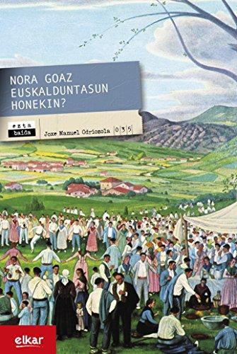 Nora goaz euskalduntasun honekin? (Eztabaida Book 35) (Basque Edition) por Joxe Manuel Odriozola Lizarribar