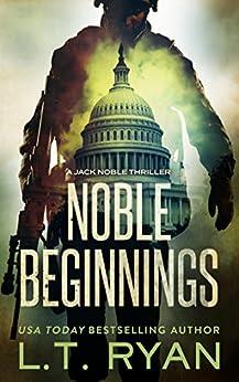 Noble Beginnings: A Jack Noble Thriller (Jack Noble #1) (English Edition) par [Ryan, L.T.]