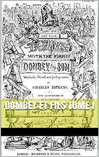 Dombey et fils Tome I par Charles Dickens