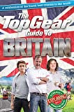 The Top Gear Guide to Britain: A celebration of the fourth best country in the world (Top Gear (Hardcover))
