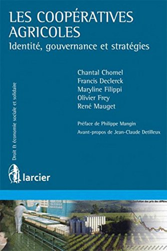 Les coopératives agricoles : Identité, gouvernance et stratégies par Chantal Chomel, Francis Declerck, Maryline Filippi, Olivier Frey, René Mauget