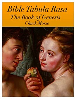 Bible Tabula Rasa: An analysis of the Book of Genesis by [Morse, Chuck]