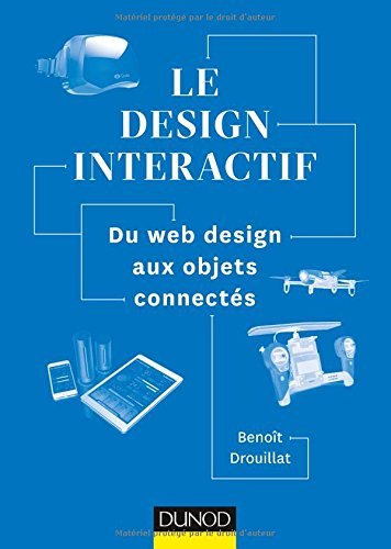 Le design interactif - Du web design aux...