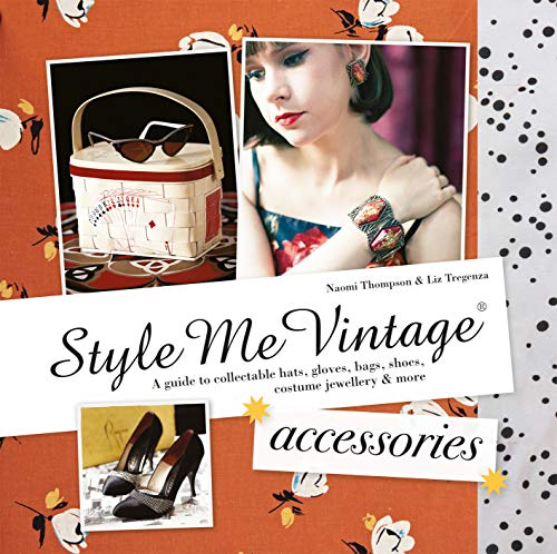 Style Me Vintage: Accessories: A guide to collectable hats, gloves, bags, shoes, costume jewellery & more (Frau Kostüm Hat)