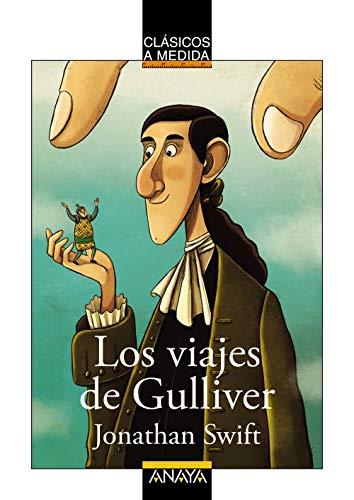 Los viajes de Gulliver (Clásicos - Clásicos A Medida) por Jonathan Swift