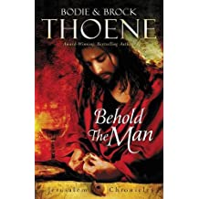 Behold the Man (The Jerusalem Chronicles) by Bodie and Brock Thoene (2016-03-01)