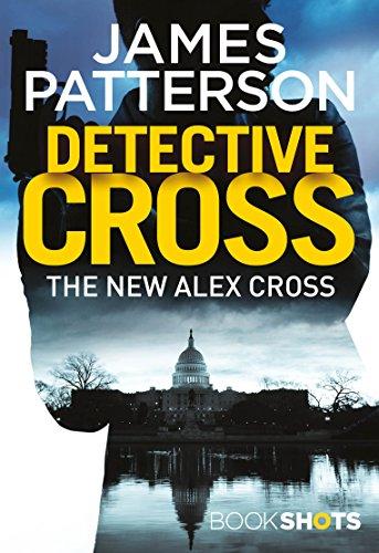 Cross Bookshot: Bookshots (An Alex Cross Thriller) por James Patterson