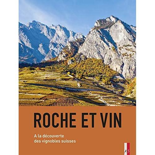 Roche et Vin: A la découverte des vignobles suisses
