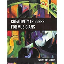 Creativity Triggers for Musicians (English Edition)