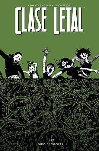 Clase Letal 3. Nido de Víboras por Wes Craig y Lee Loughridge Rick Remender