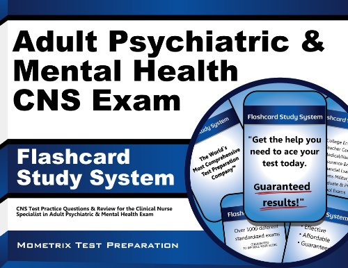Adult Psychiatric Mental Health Cns Exam Flashcard Study System Cns Test Practice Questions Review For The