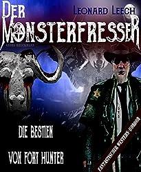 Die Bestien von Fort Hunter: (Leonard Leech - Der Monsterfresser 5)