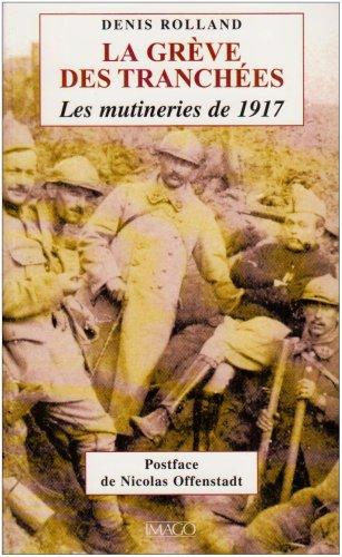 Descargar Libro La grève des tranchées : Les mutineries de 1917 de Denis Rolland