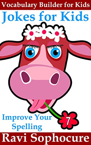 Jokes for Kids: Improve Your Spelling (Vocabulary Builder for Kids Book 7) (English Edition) por Ravi Sophocure