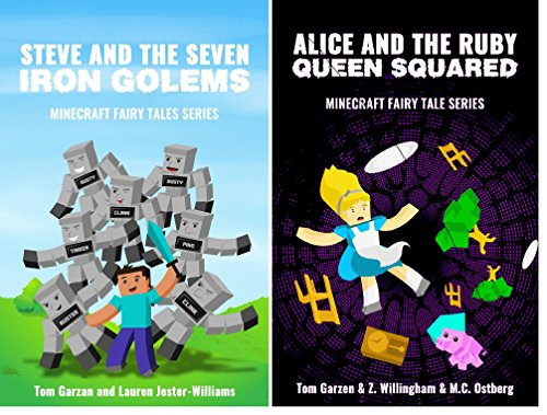 MINECRAFT: Steve and the Seven Iron Golems & Alice and the Ruby Queen Squared (Book 1 & 2) (minecraft diaries, minecraft books for kids, minecraft handbook, ... Fairy Tales Series) (English Edition) (Xbox 360 Spiele Minecraft Mods)