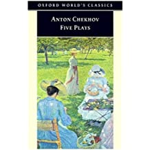 Five Plays: Ivanov, The Seagull, Uncle Vanya, Three Sisters, and The Cherry Orchard:Ivanov,The Seagull,Uncle Vanya,Three Sisters,The Cherry Orchard (Oxford World's Classics)