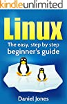 Linux: The Easy, Step By Step Beginne...