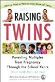 Raising Twins: Parenting Multiples from Pregnancy Through the School Years by Shelly Vaziri Flais (2014-09-30)