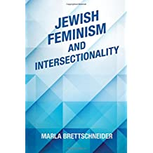 Jewish Feminism and Intersectionality (SUNY series in Feminist Criticism and Theory)